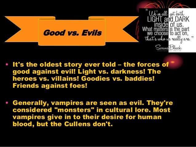 an introduction to the comparison of good versus evil Beowulf good vs evil many times we see a battle of good vs evil in movies, books, society, and in this case, an epic poem this motif is used so often because it pertains to so many facets of authentic life.