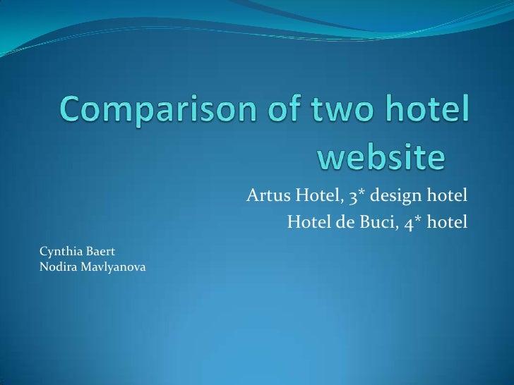 Comparison of two hotel website<br />Artus Hotel, 3* design hotel <br />Hotel de Buci, 4* hotel<br />Cynthia Baert<br />N...