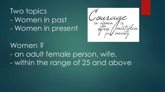 A comparison of past and present roles of women
