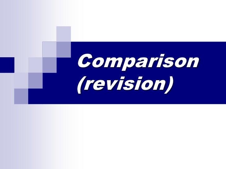 Comparison (revision)<br />