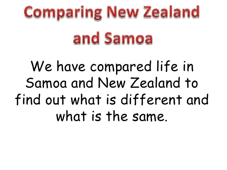 Comparing New Zealand<br />and Samoa<br />We have compared life in Samoa and New Zealand to find out what is different and...