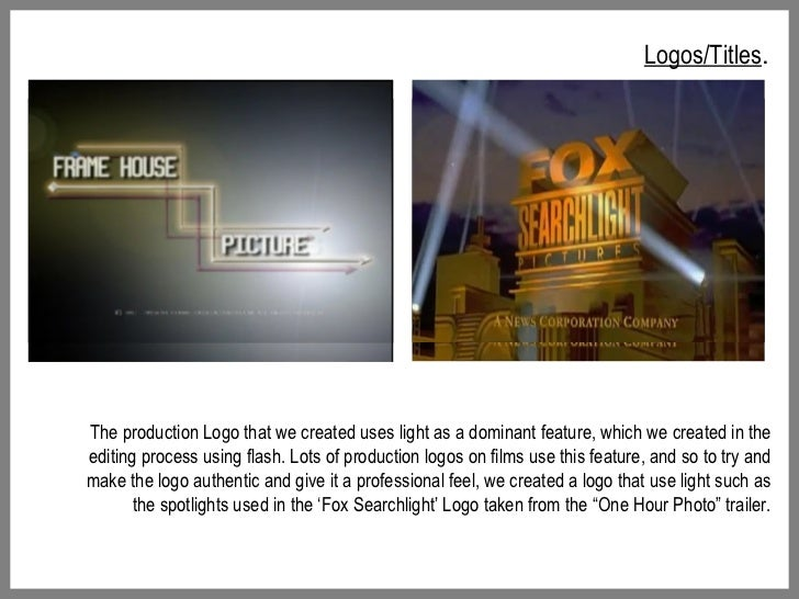 Logos/Titles . The production Logo that we created uses light as a dominant feature, which we created in the editing proce...