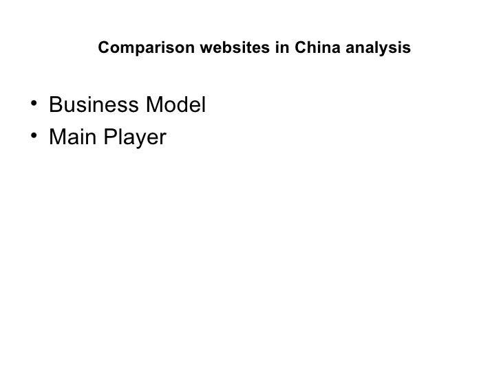 Comparison websites in China analysis <ul><li>Business Model </li></ul><ul><li>Main Player  </li></ul>