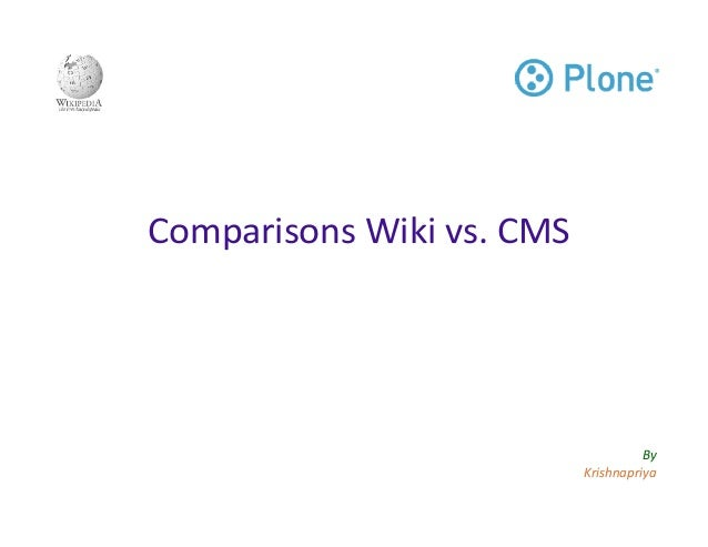 Comparisons Wiki vs. CMS  By Krishnapriya