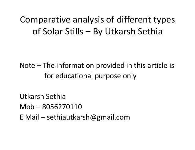 Comparative analysis of different types of Solar Stills – By Utkarsh Sethia Note – The information provided in this articl...