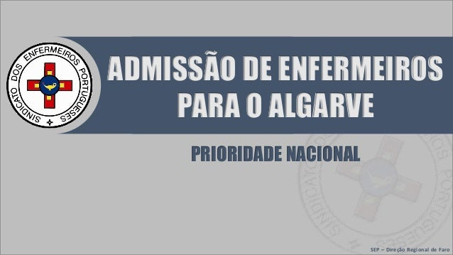 ADMISSÃO DE ENFERMEIROS PARA O ALGARVE PRIORIDADE NACIONAL SEP – Direção Regional de Faro