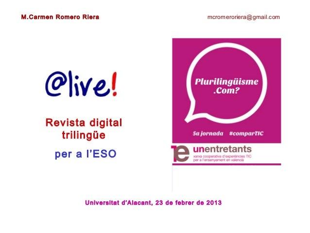 M.Carmen Romero Riera                                  mcromeroriera@gmail.com      Revista digital        trilingüe      ...