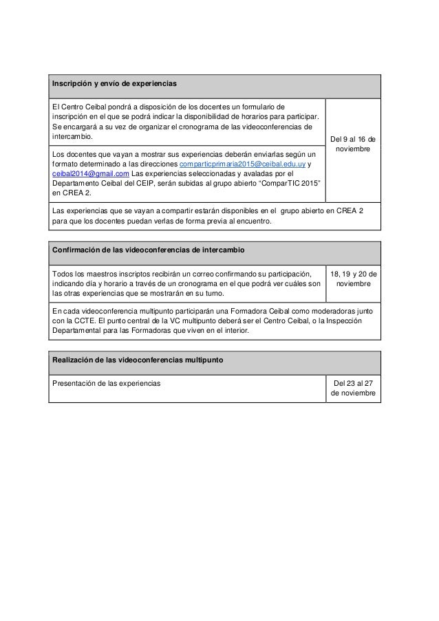 Inscripción y envío de experiencias El Centro Ceibal pondrá a disposición de los docentes un formulario de inscripción en ...