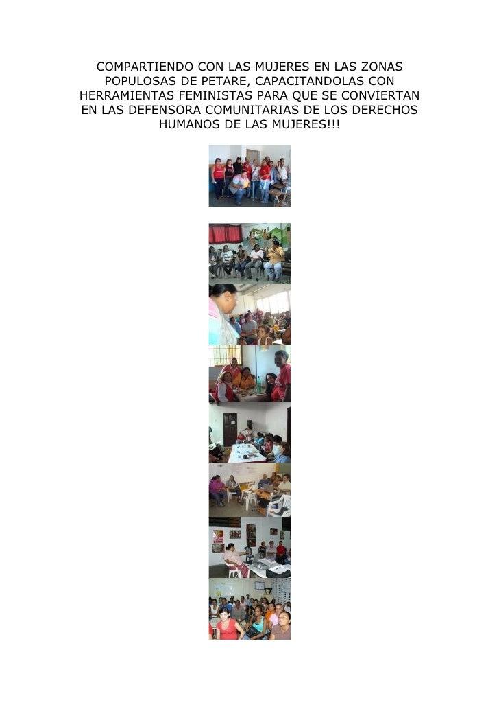COMPARTIENDO CON LAS MUJERES EN LAS ZONAS    POPULOSAS DE PETARE, CAPACITANDOLAS CON HERRAMIENTAS FEMINISTAS PARA QUE SE C...