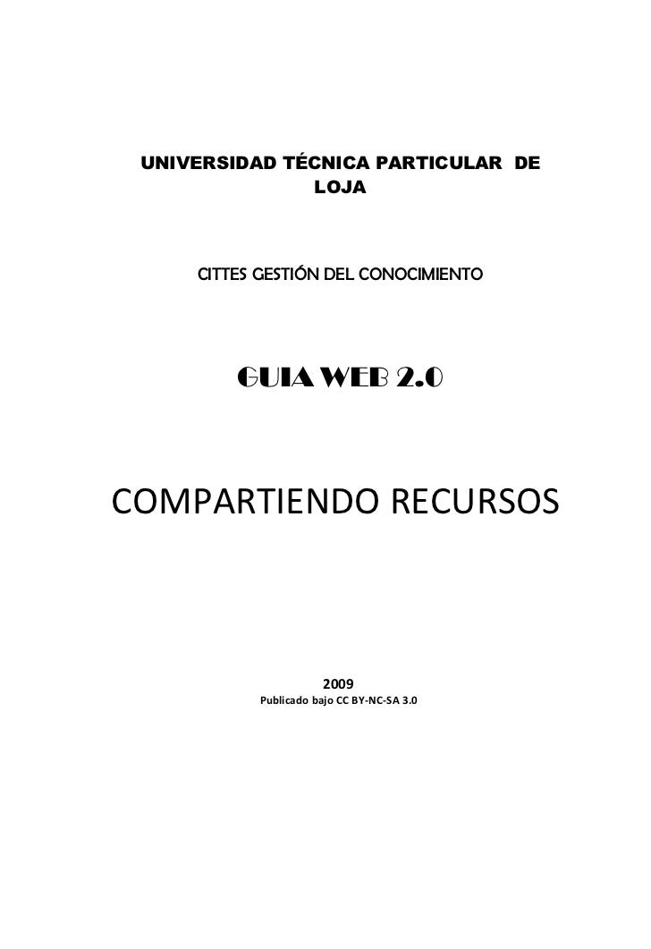 UNIVERSIDAD TÉCNICA PARTICULAR DE               LOJA     CITTES GESTIÓN DEL CONOCIMIENTO         GUIA WEB 2.0COMPARTIENDO ...