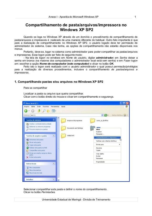 Anexo I - Apostila do Microsoft Windows XP 1 Compartilhamento de pasta/arquivos/impressora no Windows XP SP2 Quando se log...