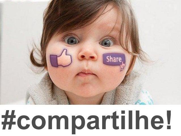 #compartilhe!
