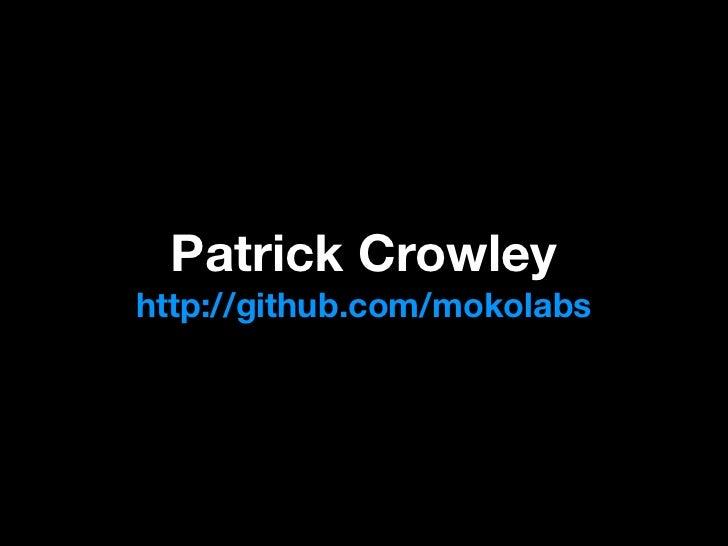 Patrick Crowleyhttp://github.com/mokolabs
