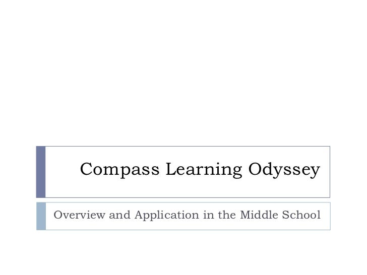 Compass Learning Odyssey<br />Overview and Application in the Middle School<br />