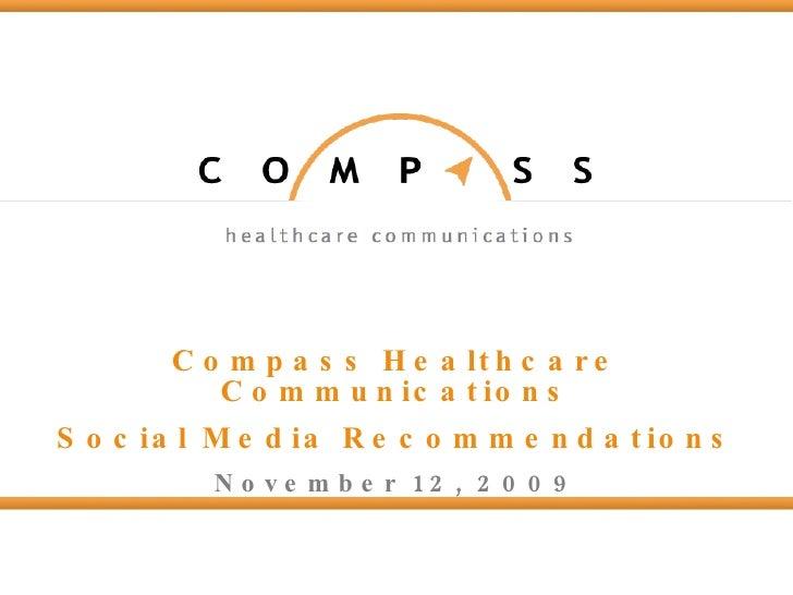 Compass Healthcare Communications Social Media Recommendations November 12, 2009
