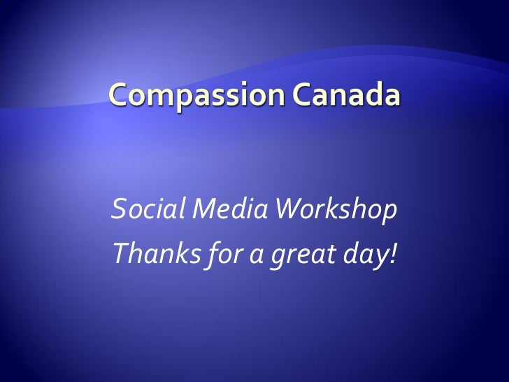 Social Media Workshop Thanks for a great day!