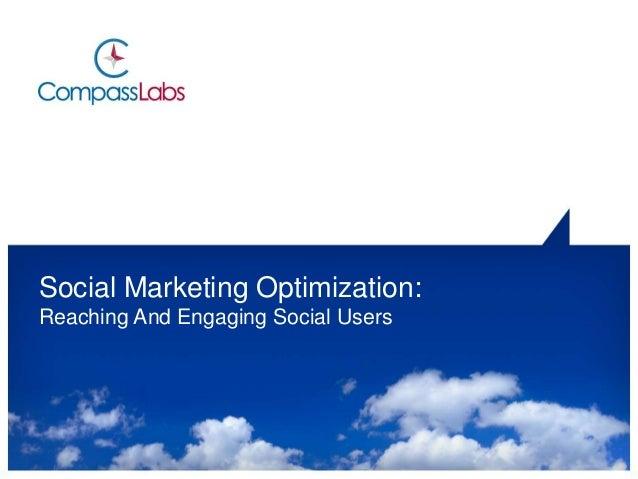 Social Marketing Optimization: Reaching And Engaging Social Users