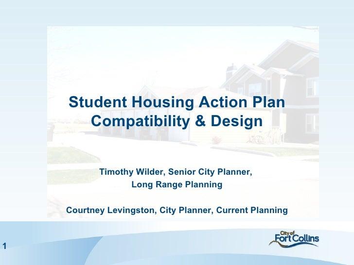 Student Housing Action Plan       Compatibility & Design           Timothy Wilder, Senior City Planner,                  L...