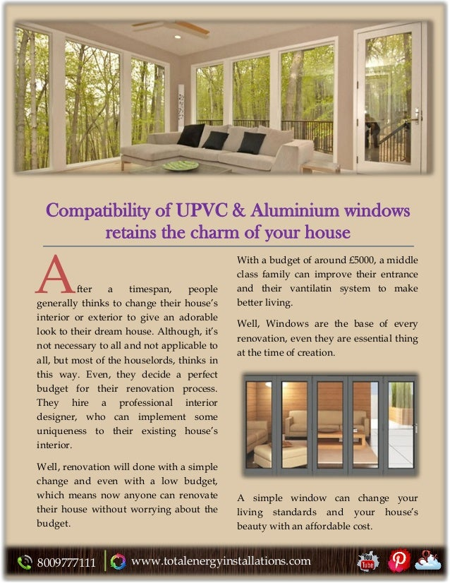8009777111 www.totalenergyinstallations.com Compatibility of UPVC & Aluminium windows retains the charm of your house fter...