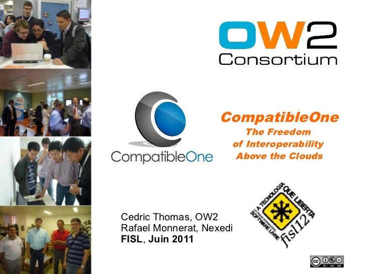 CompatibleOne                         The Freedom                      of Interoperability                       Above the...
