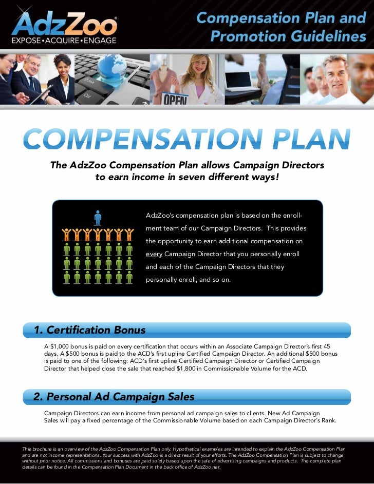 The AdzZoo Compensation Plan allows Campaign Directors                    to earn income in seven different ways!         ...