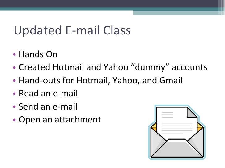 """Updated E-mail Class <ul><li>Hands On </li></ul><ul><li>Created Hotmail and Yahoo """"dummy"""" accounts </li></ul><ul><li>Hand-..."""