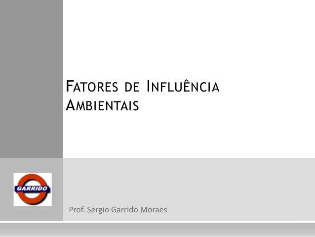 FATORES DE INFLUÊNCIAAMBIENTAIS