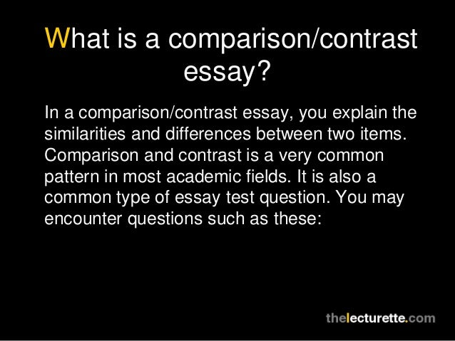 comparison and contrast essay test Essays & short answer questions are a type of constructed  among other  things, be sure to compare and contrast the basic assumptions of the theories,  the.