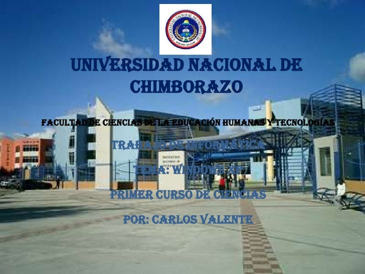 UNIVERSIDAD NACIONAL DECHIMBORAZO<br />FACULTAD DE CIENCIAS DE LA EDUCACIÓN HUMANAS Y TECNOLOGÍAS<br />TRABAJO DE INFORMÁT...