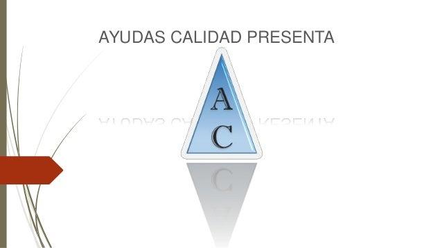 AYUDAS CALIDAD PRESENTA