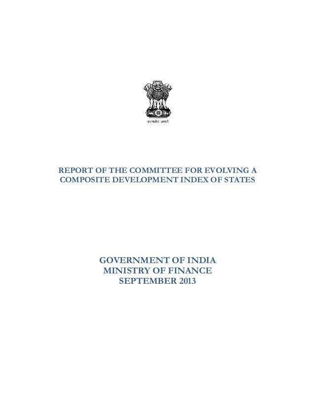 REPORT OF THE COMMITTEE FOR EVOLVING A COMPOSITE DEVELOPMENT INDEX OF STATES  GOVERNMENT OF INDIA MINISTRY OF FINANCE SEPT...