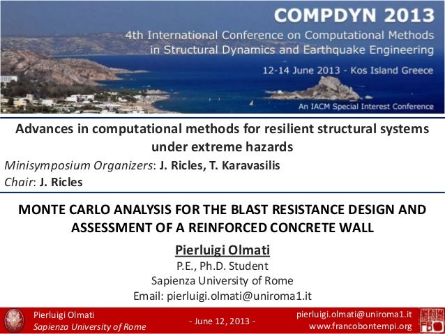 1MONTE CARLO ANALYSIS FOR THE BLAST RESISTANCE DESIGN ANDASSESSMENT OF A REINFORCED CONCRETE WALLAdvances in computational...