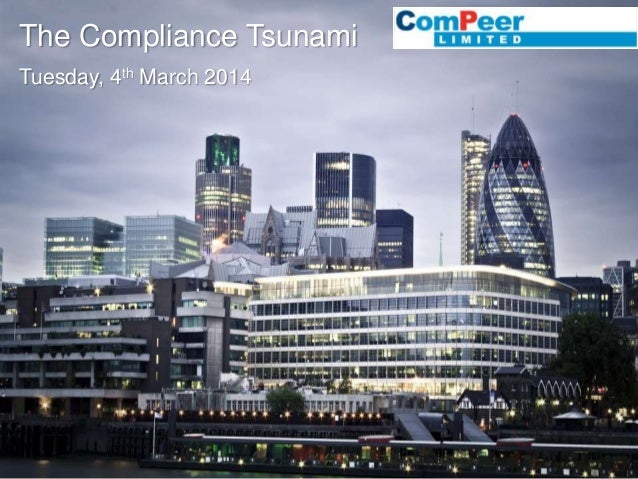 The Compliance Tsunami Tuesday, 4th March 2014