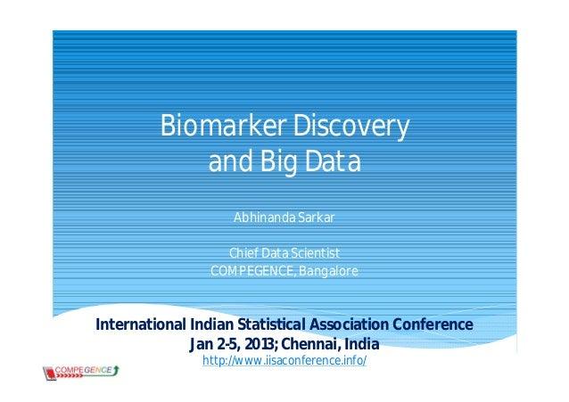 Biomarker Discovery            and Big Data                    Abhinanda Sarkar                  Chief Data Scientist     ...