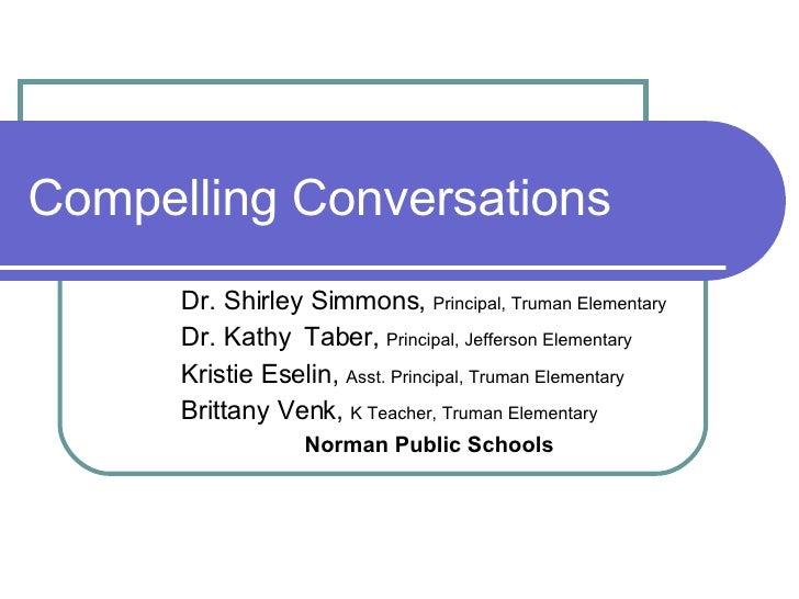 Compelling Conversations Dr. Shirley Simmons,  Principal, Truman Elementary Dr. Kathy  Taber,  Principal, Jefferson Elemen...