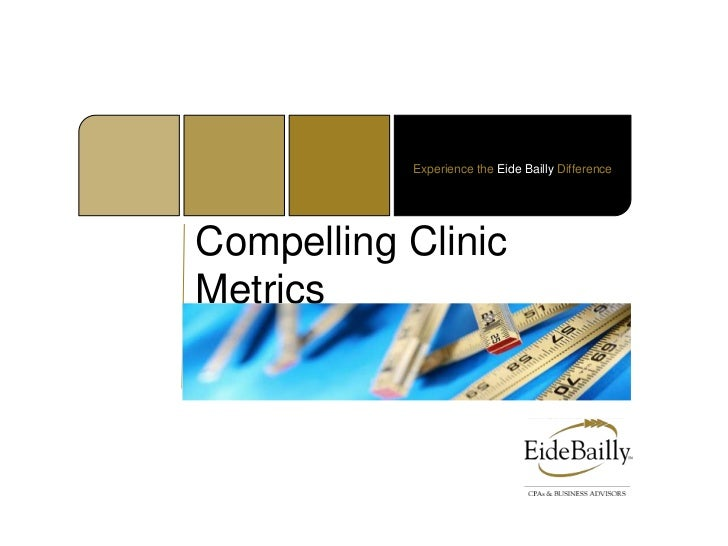Experience the Eide Bailly DifferenceCompelling ClinicMetrics
