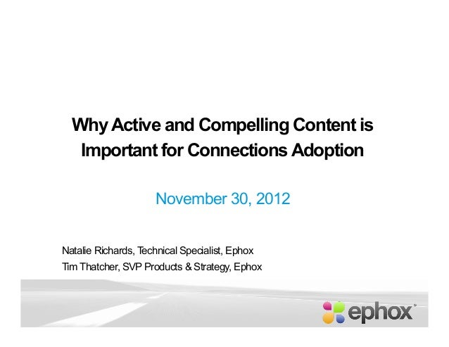 Why Active and Compelling Content is   Important for Connections Adoption                      November 30, 2012Natalie Ri...