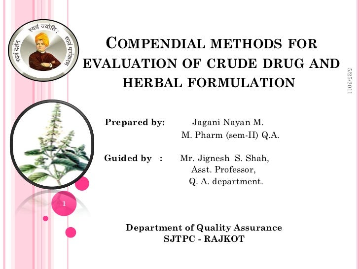 COMPENDIAL METHODS                      FOR    EVALUATION OF CRUDE DRUG AND                                               ...