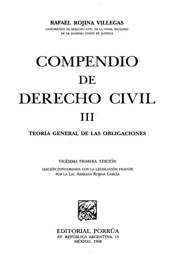 RAFAEL ROJINA VILLEGAS CATEDRÁTICO DE DERECHO CIVIL ~:N lA UNAM, MINiSTRO DE LA SUPREMA CORTE DE jlJSTICIA COMPENDIO DE DE...