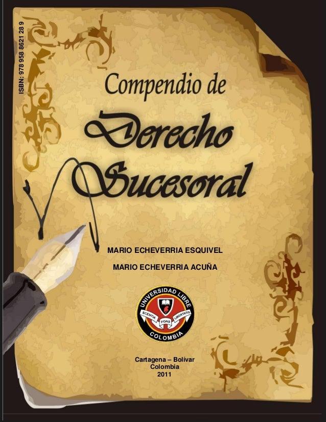 1 MARIO ECHEVERRIA ESQUIVEL MARIO ECHEVERRIA ACUÑA Cartagena – Bolívar Colombia 2011 ISBN:9789588621289
