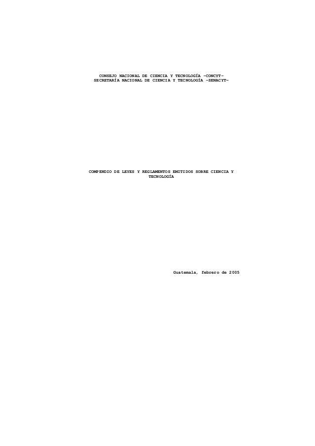 CONSEJO NACIONAL DE CIENCIA Y TECNOLOGÍA –CONCYT-  SECRETARÍA NACIONAL DE CIENCIA Y TECNOLOGÍA –SENACYT-COMPENDIO DE LEYES...