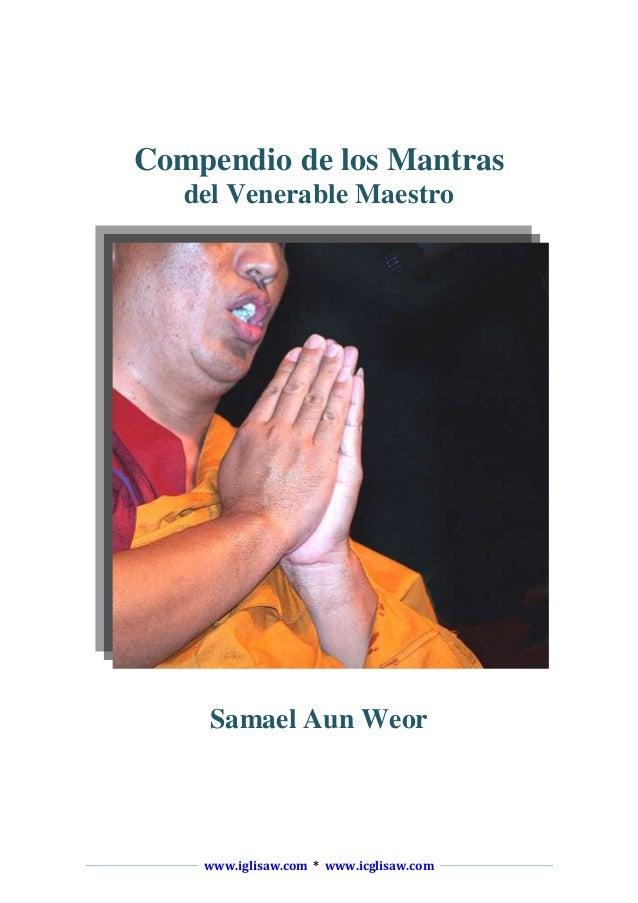 Compendio de los Mantras del Venerable Maestro  Samael Aun Weor  www.iglisaw.com * www.icglisaw.com