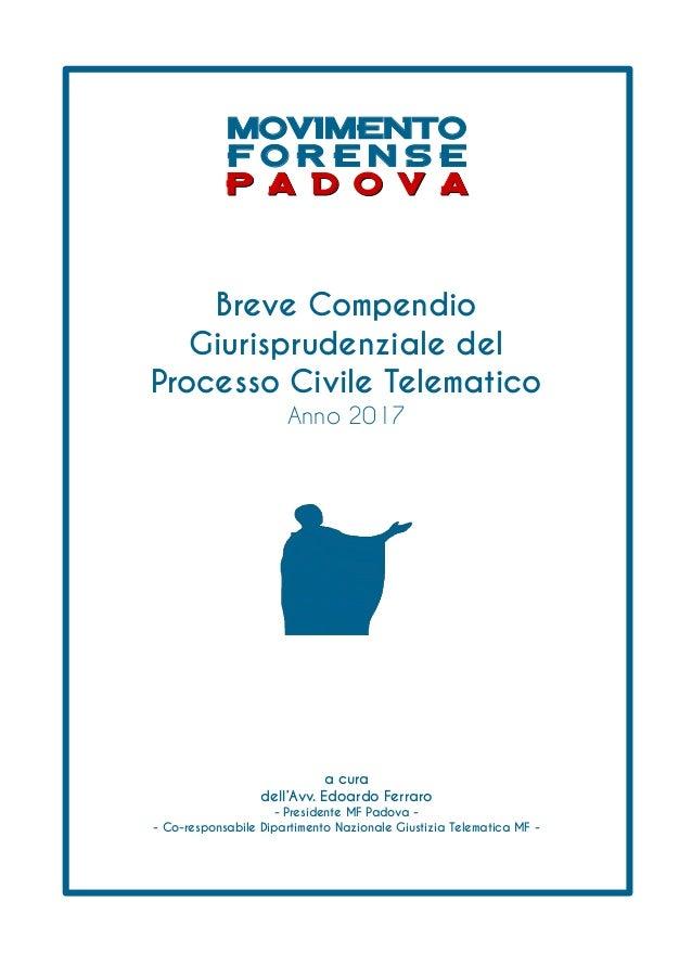 MOVIMENTO F O R E N S E P A D O V AP A D O V A Breve Compendio Giurisprudenziale del Processo Civile Telematico Anno 2017 ...