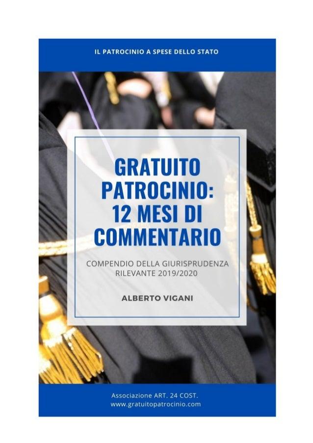Novembre 2020 GRATUITO PATROCINIO 12 mesi di giurisprudenza Appunti di Alberto Vigani INDICE 1. LA RENDITA INAIL COSTITUIS...