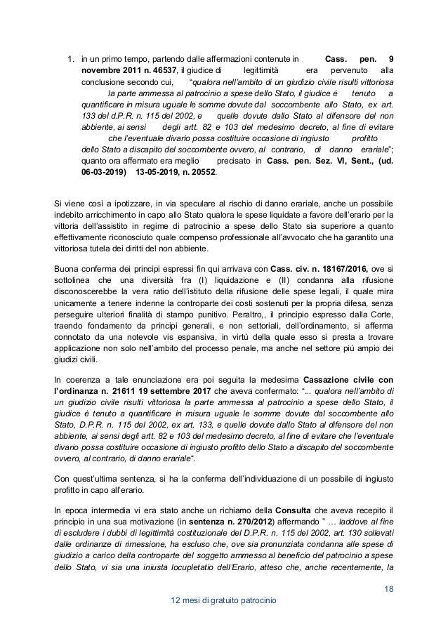 giurisprudenza di legittimità aveva puntualizzato che la somma che, ai sensi del D.Lgs. n. 115 del 2002, art. 133, va rifu...