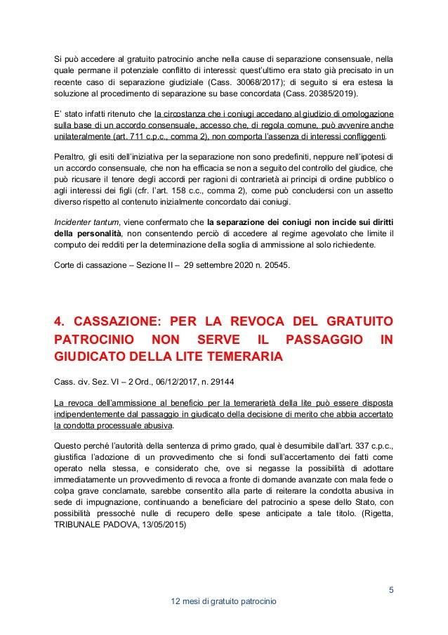 FONTI CED Cassazione, 2017 *** Cass. civ. Sez. VI – 2 Ord., 31/07/2014, n. 17461 In tema di patrocinio a spese dello Stato...