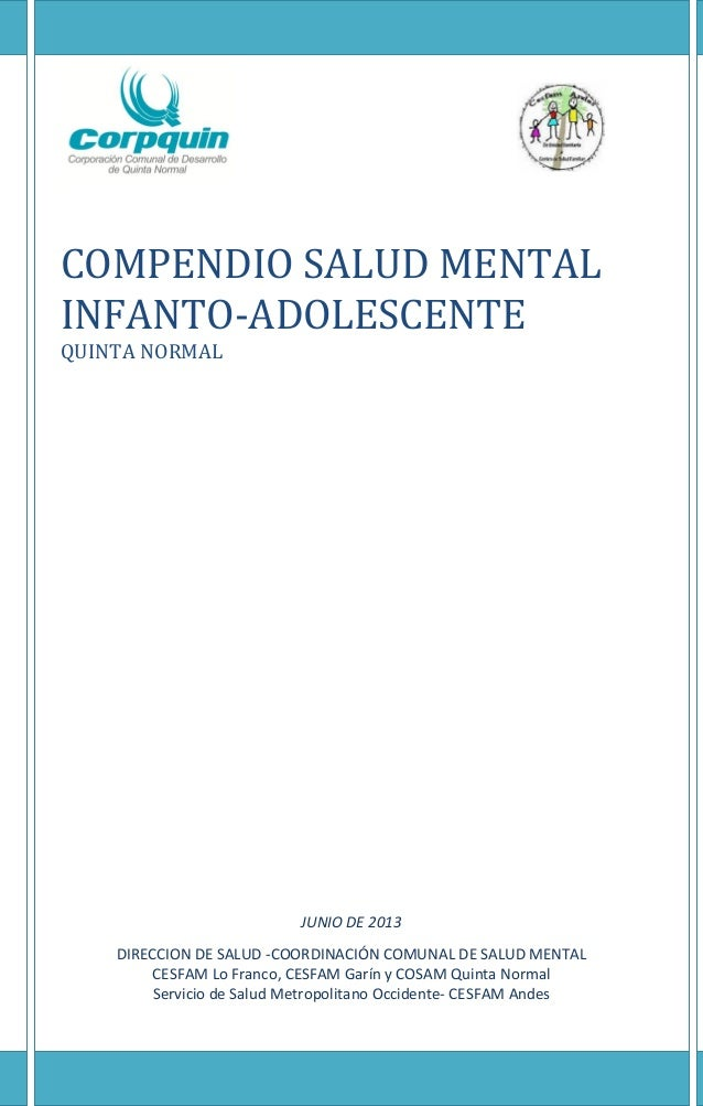 COMPENDIO SALUD MENTAL INFANTO-ADOLESCENTE QUINTA NORMAL JUNIO DE 2013 DIRECCION DE SALUD -COORDINACIÓN COMUNAL DE SALUD M...
