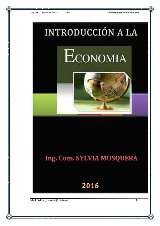 Ing.SylviaMosqueraM. – Mgs. COMPENDIO 2016 Mail: Sylvia_mosmal@Hotmail. 1