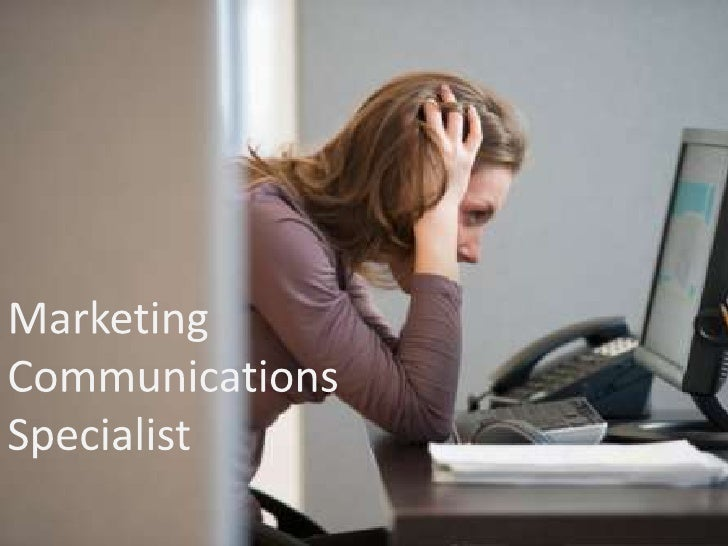 Marketing <br />Communications <br />Specialist<br />