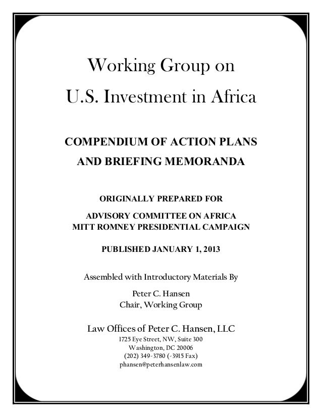 Working Group onU.S. Investment in AfricaCOMPENDIUM OF ACTION PLANS AND BRIEFING MEMORANDA       ORIGINALLY PREPARED FOR  ...